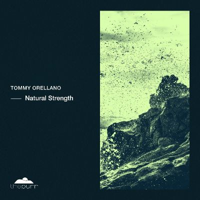Tommy Orellano — Natural Strength