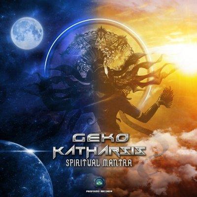 Geko & Katharsis – Spiritual Mantra (Geko 2021 Version)