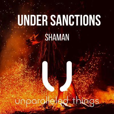 Under Sanctions — Shaman