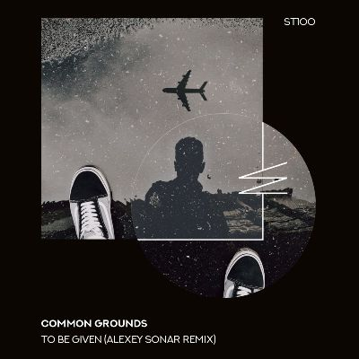Common Grounds — To Be Given (Alexey Sonar Remix)