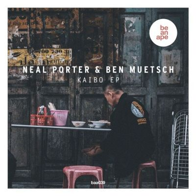 Neal Porter & Ben Muetsch – Kaibo