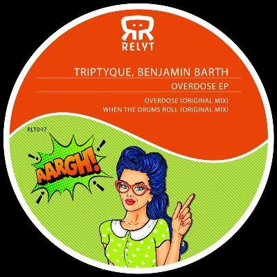 Triptyque & Benjamin Barth – Overdose EP