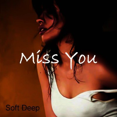 Soft Deep — Miss You