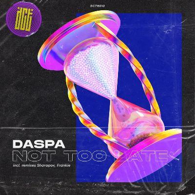 Daspa – Not Too Late