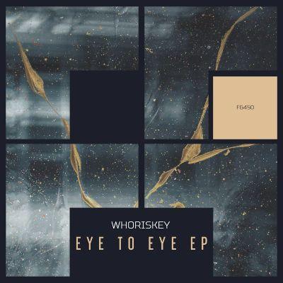 Whoriskey — Eye To Eye EP