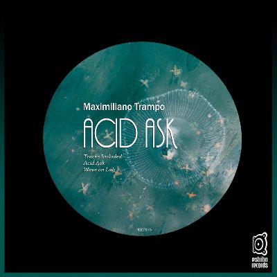 Maximiliano Trampo — Acid Ask