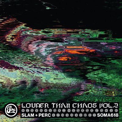 Slam & Perc — Louder Than Chaos Vol. 2