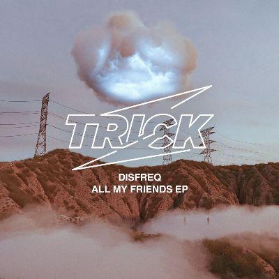Disfreq — All My Friends EP