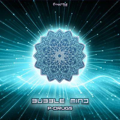 Bubble Mind — P-Drugs
