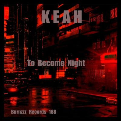 Keah — To Become Night