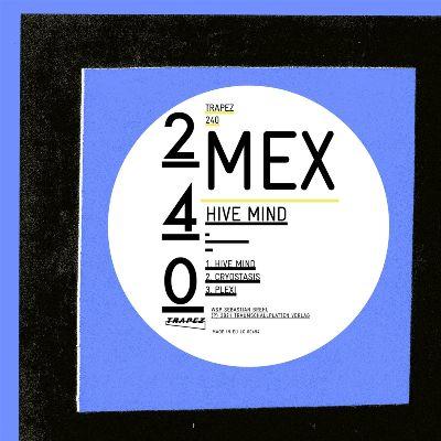 Mex — Hive Mind