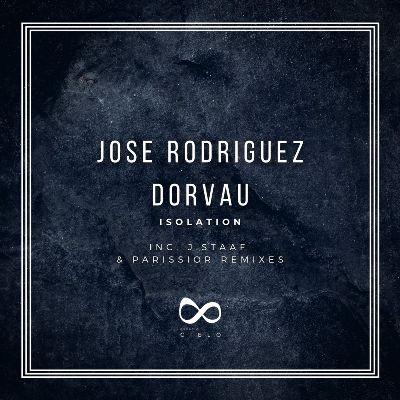 Jose Rodriguez & Dorvau — Isolation