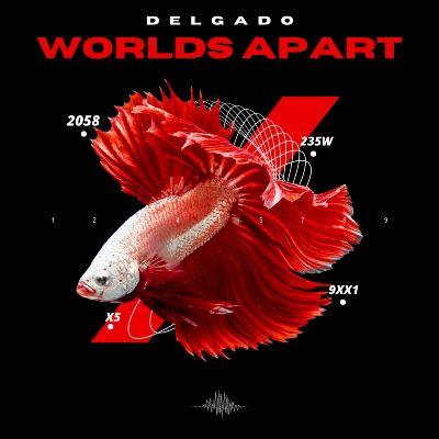 Delgado — Worlds Apart