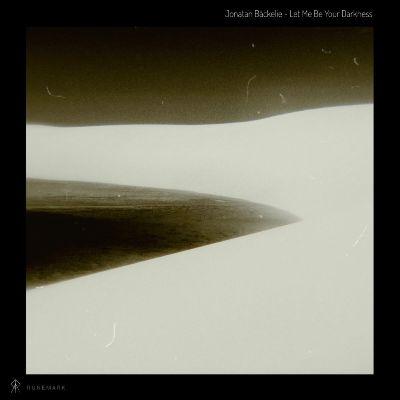 Jonatan Backelie — Let Me Be Your Darkness