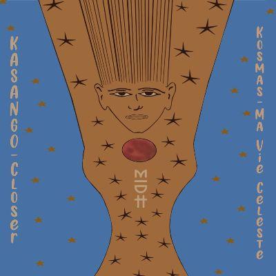 Kasango & Kosmas — Closer / Ma Vie Celeste