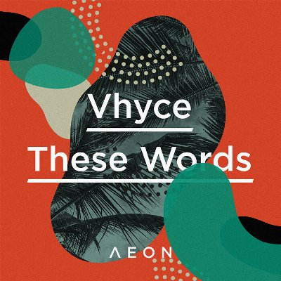 Vhyce — These Words
