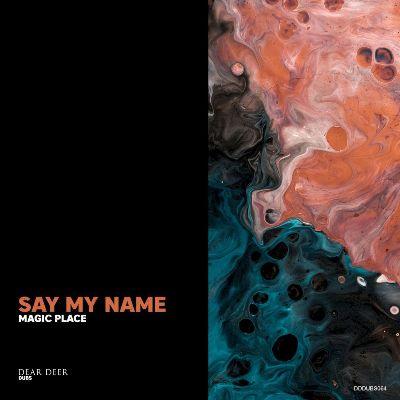 Magic Place — Say My Name