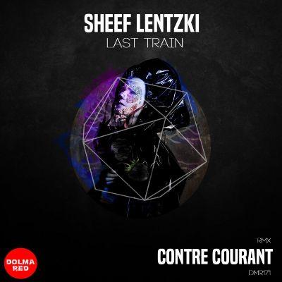 Sheef Lentzki – Last Train EP