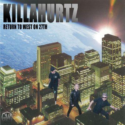 KillaHurtz – Return to West on 27th