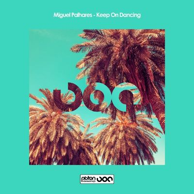 Miguel Palhares — Keep On Dancing