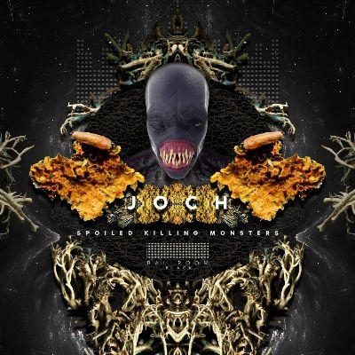 Joch — Spoiled Killing Monsters