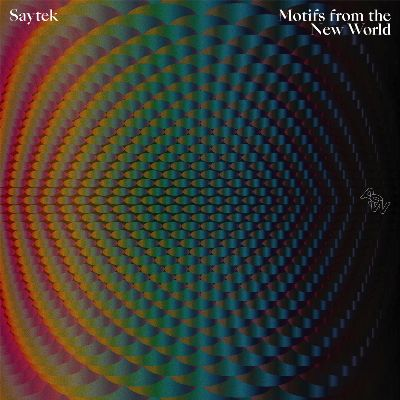 Saytek — Motifs From The New World