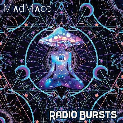 Madmace — Radio Bursts