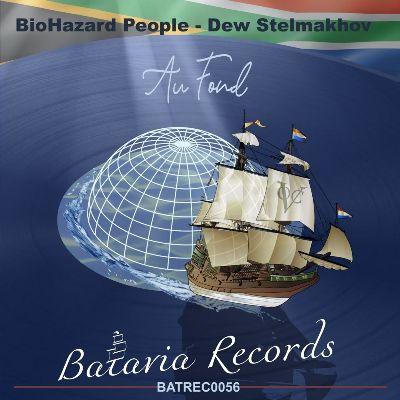 BioHazard People & Dew Stelmakhov – Au Fond