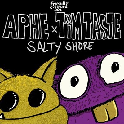 APHE & TiM TASTE — Salty Shore