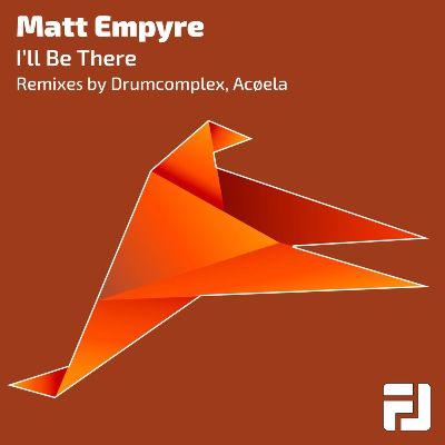 Matt Empyre — I'll Be There