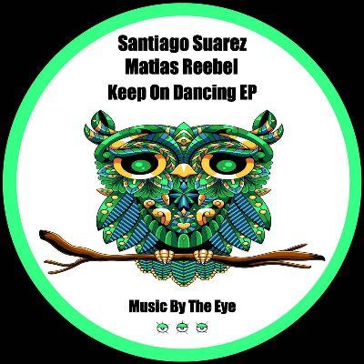 Santiago Suarez & Matias Reebel- Keep On Dancing EP
