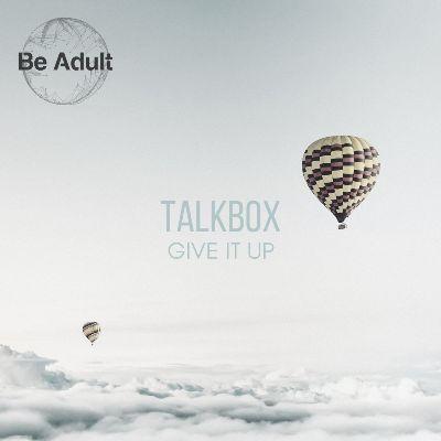 Talkbox – Give It Up