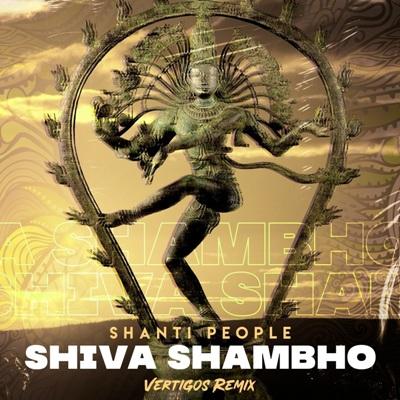 Shanti People – Shiva Shambho (Vertigos Remix)