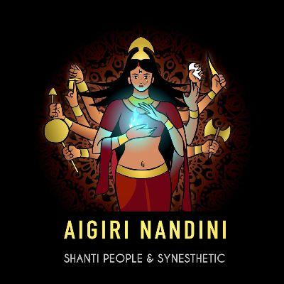 Shanti People & Synesthetic – Aigiri Nandini
